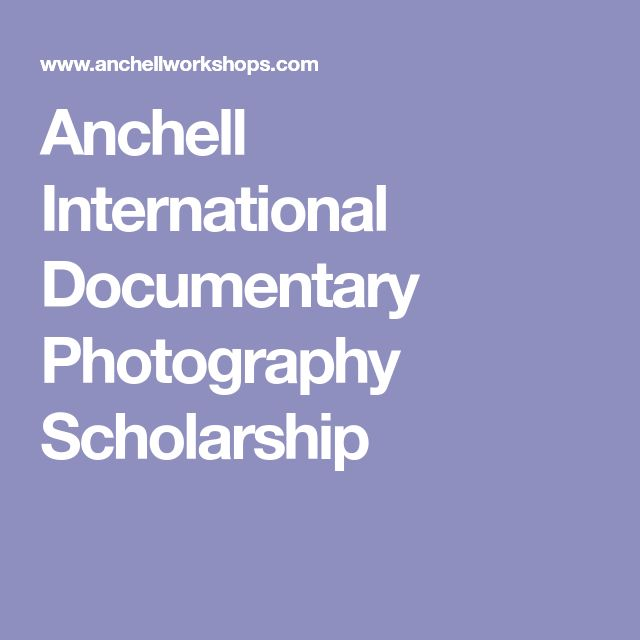 Anchell Documentary Photography Scholarship Application