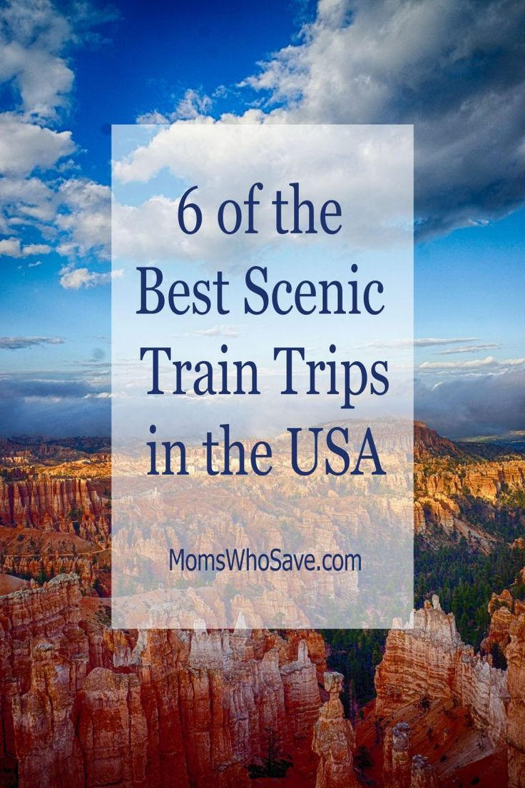 6 Of The Best Scenic Train Trips In The Usa Train Travel Scenic