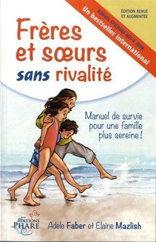 Amazon.fr - Frères et soeurs sans rivalité - Adèle Faber, Elaine Mazlish - Livres