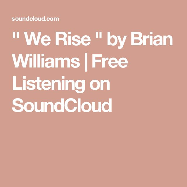 """"""" We Rise """" by Brian Williams 