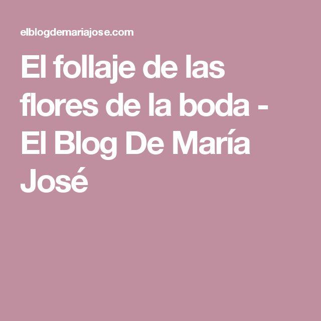 El follaje de las flores de la boda - El Blog De María José
