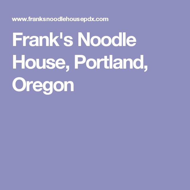 Frank's Noodle House, Portland, Oregon