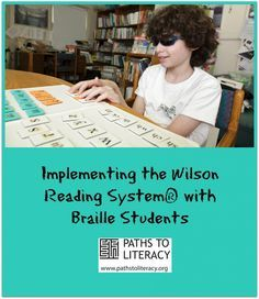 Guidelines for implementing the Wilson Reading System® with struggling braille students