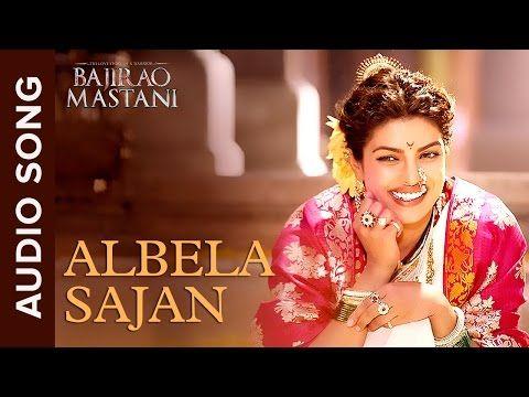 Albela Sajan | Full Audio Song | Bajirao Mastani | Ranveer Singh & Priyanka Chopra - YouTube