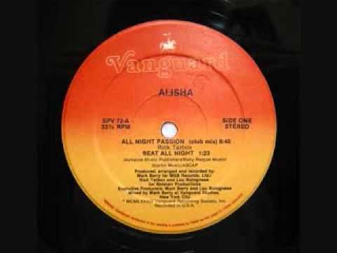 All Night Passion - Alisha 1984 Simply one of the best club songs of 1984! Nobody sat in the clubs when this was played back then. I can never figure out why this song was never played on pop radio. And since Alisha sounds like Madonna, why didn't the DJs give this a chance on radio??? Sigh.