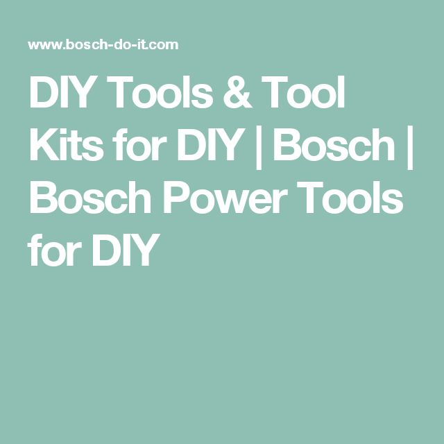 DIY Tools & Tool Kits for DIY | Bosch | Bosch Power Tools for DIY