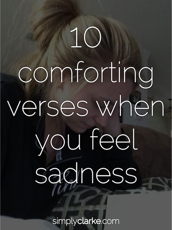 Simply Clarke: 10 Comforting Verses When You Feel Sadness
