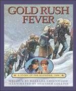 Gold Rush Fever: A Story of the Klondike by Barbara Greenwood