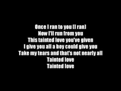 Lyrics Of The Song Tainted Love By Marilyn Manson