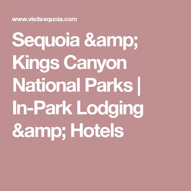 Sequoia & Kings Canyon National Parks | In-Park Lodging & Hotels