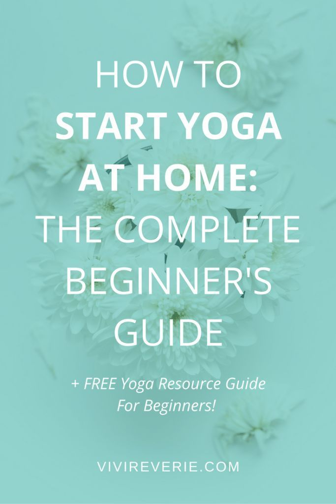 How to start yoga at home - the complete beginner's guide! In this post I share how you can easily start yoga at home and start building an incredible, rewarding, life-changing home yoga practice. If you've been thinking about starting yoga and adopting a healthy habit, or maybe a new exercise routine into your life - this post is for you. Yoga at home for beginners, beginner yoga at home, how to do yoga at home, learn yoga at home, yoga at home tips, easy yoga tips for beginners.