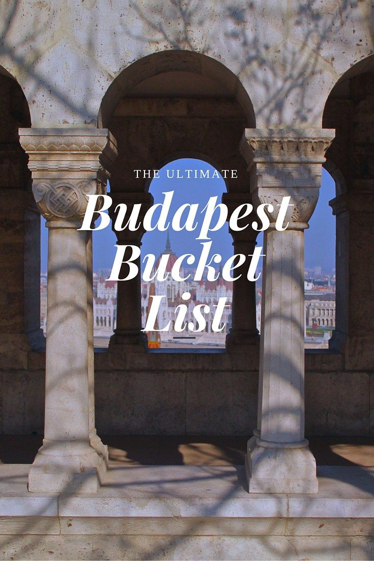 Budapest Bucket List | WORLD OF WANDERLUST | Bloglovin'