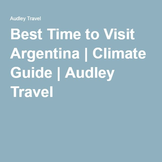 Best Time to Visit Argentina | Climate Guide | Audley Travel