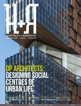 H+R Issue 01 - Architecture | Design | Interiors  DP Architects: Designing Social Centres of Urban Life