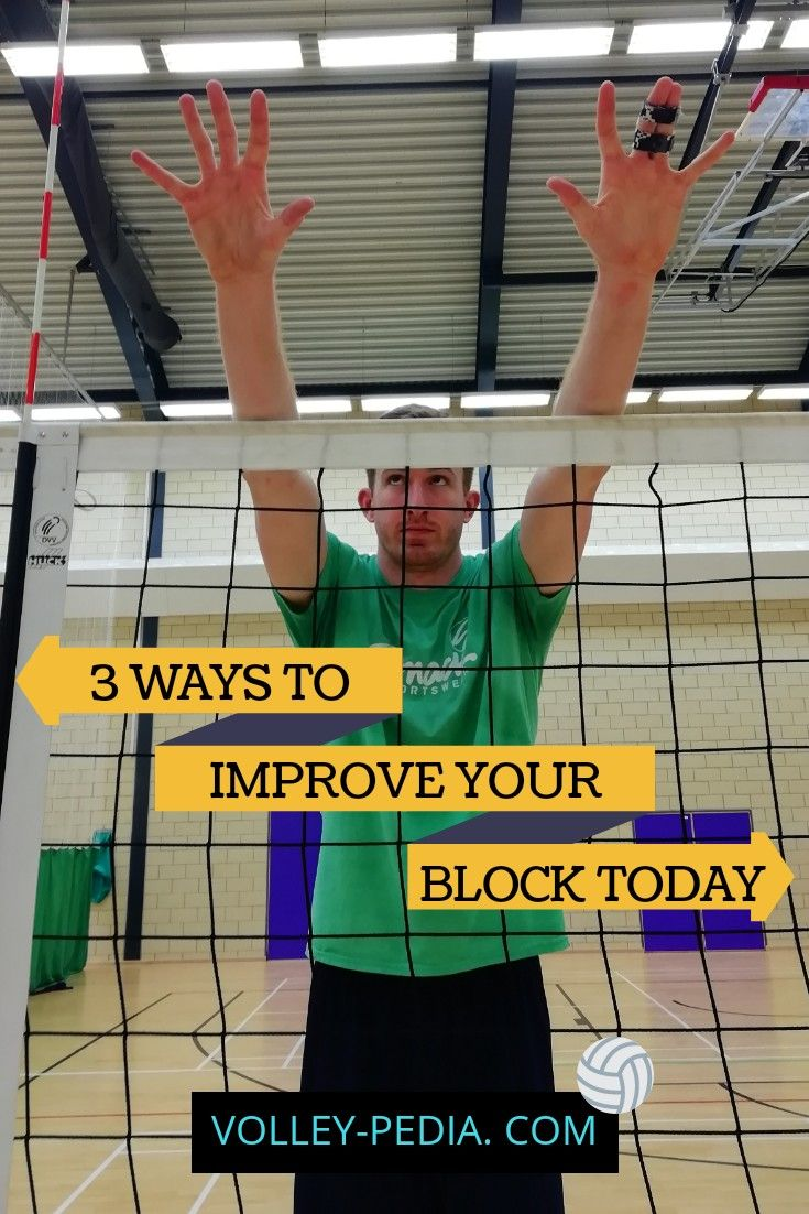 3 Ways To Improve Your Blocking Today Volleyball Tips Tips Improve