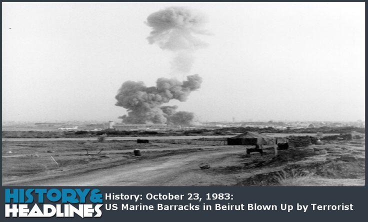History: October 23, 1983: US Marine Barracks in Beirut Blown Up by Terrorist - http://www.historyandheadlines.com/history-october-23-1983-us-marine-barracks-in-beirut-blown-up-by-terrorist/
