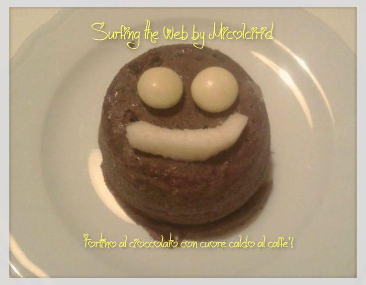 """""""TORTINO DI CIOCCOLATO CON CUORE CALDO AL CAFFE'"""" By Blogger:Micol Dugnani Do you like it? share it, please! https://www.facebook.com/Lui.Espresso.Italia"""
