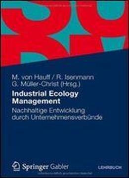 Industrial Ecology Management: Nachhaltige Entwicklung Durch Unternehmensverbunde free ebook