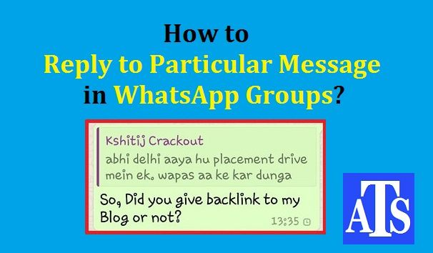 How to Reply to Particular Message in WhatsApp Groups?