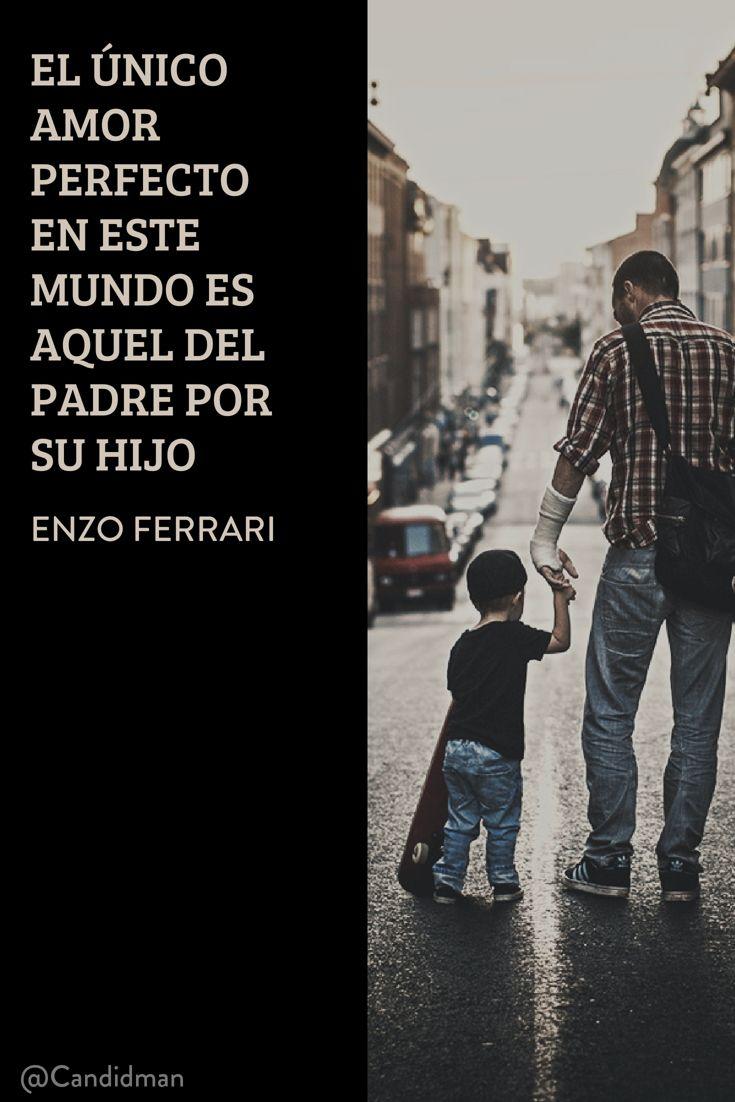 El Unico Amor Perfecto En Este Mundo Es Aquel Del Padre Por Su Hijo