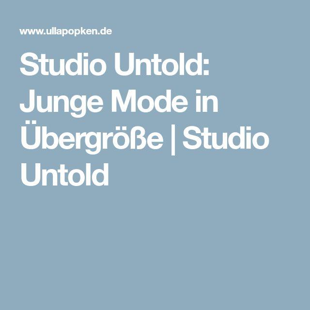 Studio Untold: Junge Mode in Übergröße | Studio Untold