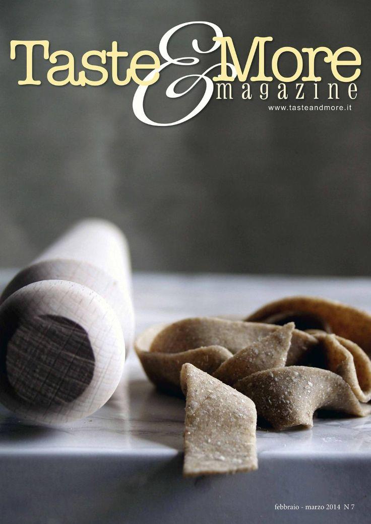 Taste&More Magazine febbraio-marzo 2014 n°7  Rivista di cucina ed arte culinaria