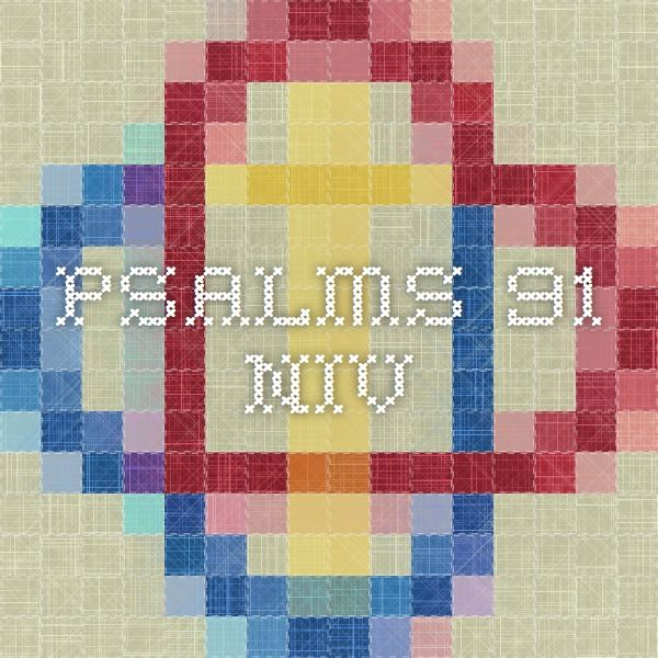 Psalms 91 - NIV