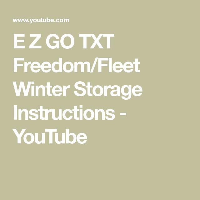 E Z Go Txt Freedom Fleet Winter Storage Instructions Youtube Winter Storage Fleet Txt