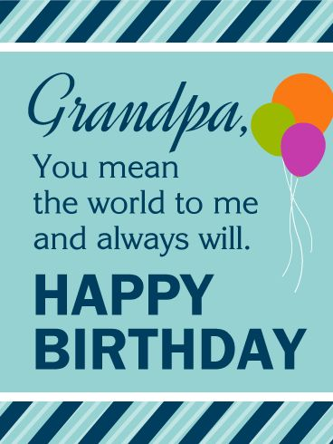 25 best birthday cards for grandfather images on pinterest send free you mean the world to me happy birthday card for grandpa to loved ones on birthday greeting cards by davia bookmarktalkfo Gallery