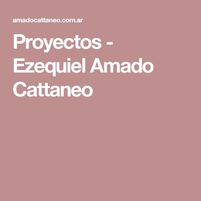 Proyectos - Ezequiel Amado Cattaneo