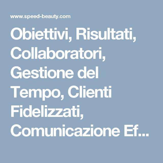 Obiettivi, Risultati, Collaboratori, Gestione del Tempo, Clienti Fidelizzati, Comunicazione Efficace, Leadership, Software