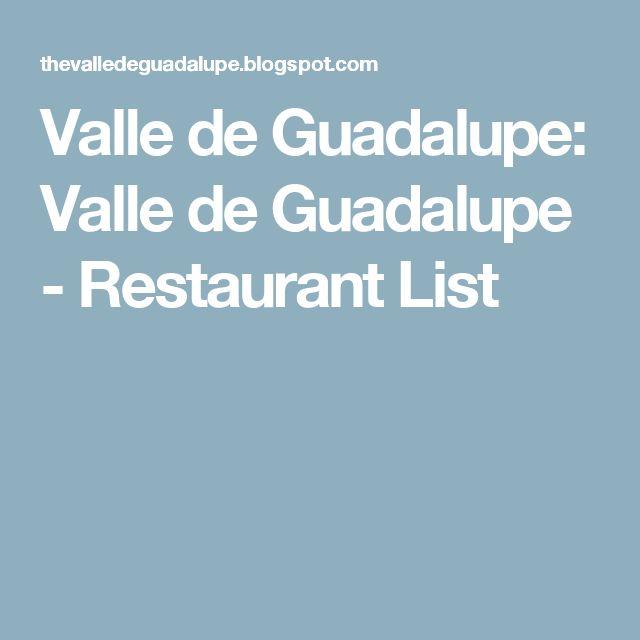Valle de Guadalupe: Valle de Guadalupe - Restaurant List