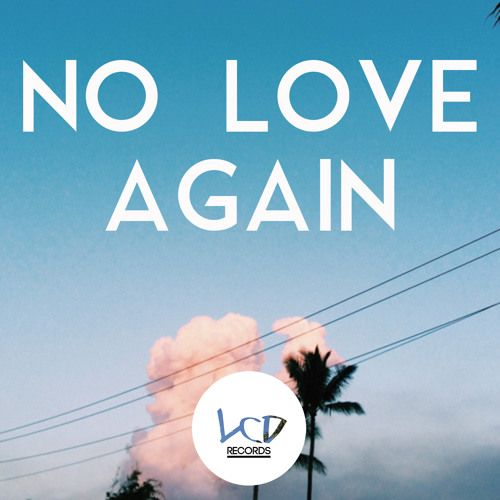Matias Endoor - NO LOVE AGAIN (Deep House Version) by LCD Records on SoundCloud