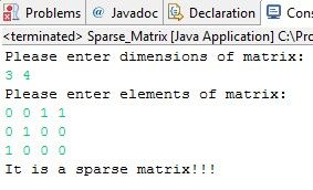 Do you know best way to check if it is a sparse matrix java program? No!!! Then continue reading... WHAT IS SPARSE MATRIX? Sparse matrix is a matrix if the