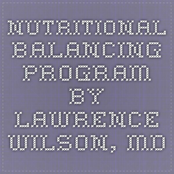 Nutritional Balancing Program by Lawrence Wilson, MD