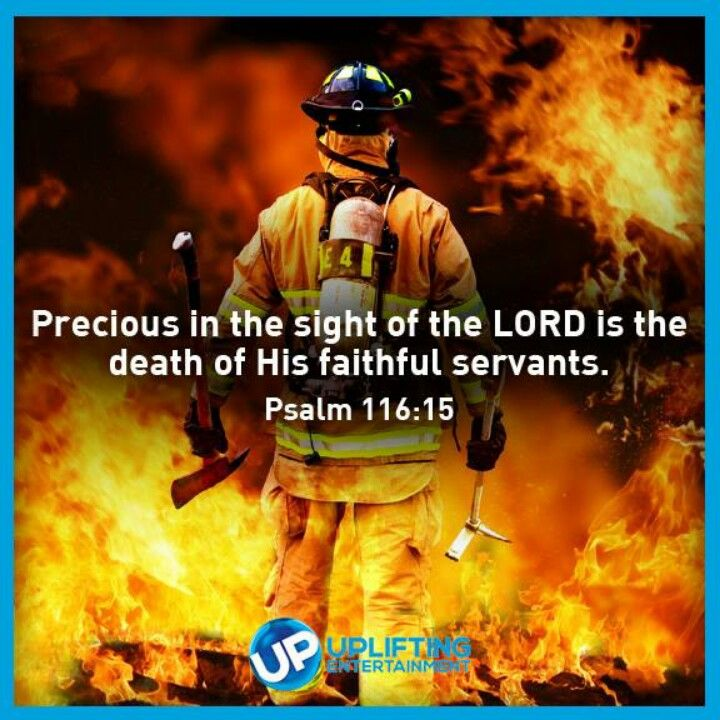 Prayer for the families of the firefighters who lost their lives in Arizona. Psalm 116:15