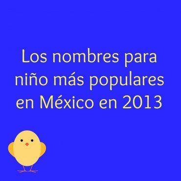 Los nombres más populares para niño y niña en México   Blog de BabyCenter