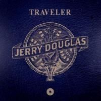 """CD Review - Jerry Douglas """"Traveler"""" - No Depression Americana and Roots Music"""
