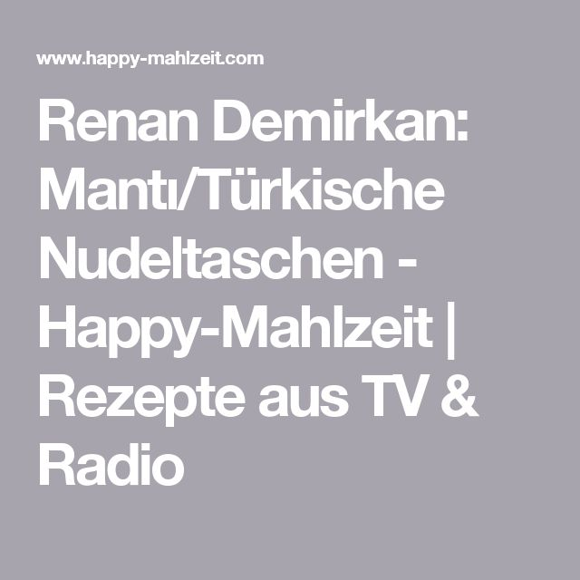 Renan Demirkan: Mantı/Türkische Nudeltaschen - Happy-Mahlzeit | Rezepte aus TV & Radio