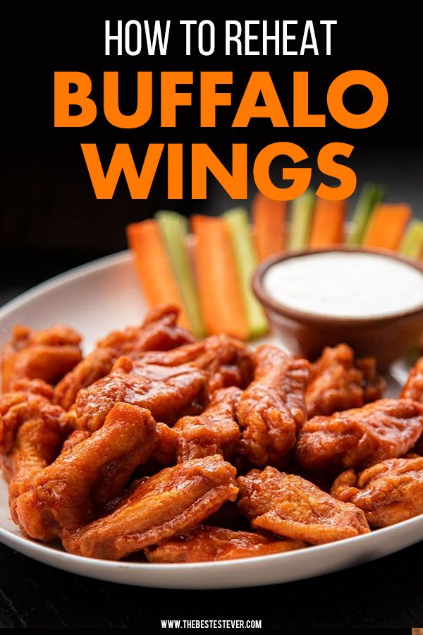 Discover The Best Way To Reheat Buffalo Wings Buffalo Wings Oven Chicken Wings Wings In The Oven