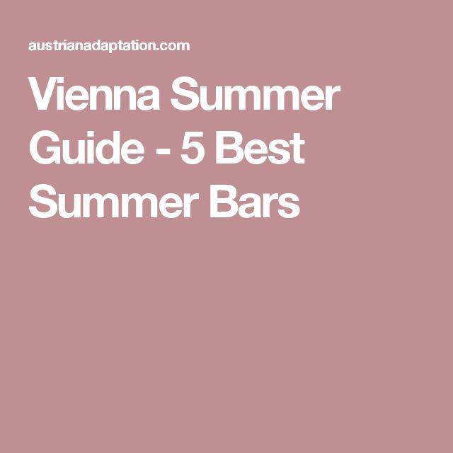 Vienna Summer Guide - 5 Best Summer Bars