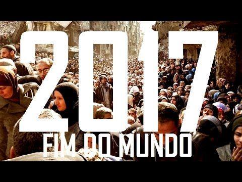 2017 E O FIM DO MUNDO! O ANO DO CUMPRIMENTO DAS PROFECIAS BÍBLICAS DO AP...