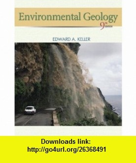 Environmental Geology (9th Edition) (9780321643759) Edward A. Keller , ISBN-10: 0321643755  , ISBN-13: 978-0321643759 ,  , tutorials , pdf , ebook , torrent , downloads , rapidshare , filesonic , hotfile , megaupload , fileserve