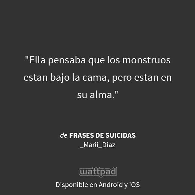 "I'm reading ""Frases de Suicidas"" on #Wattpad.  #Quote"