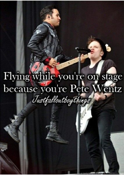 Flying while you're on stage because you're Pete Wentz HAHA