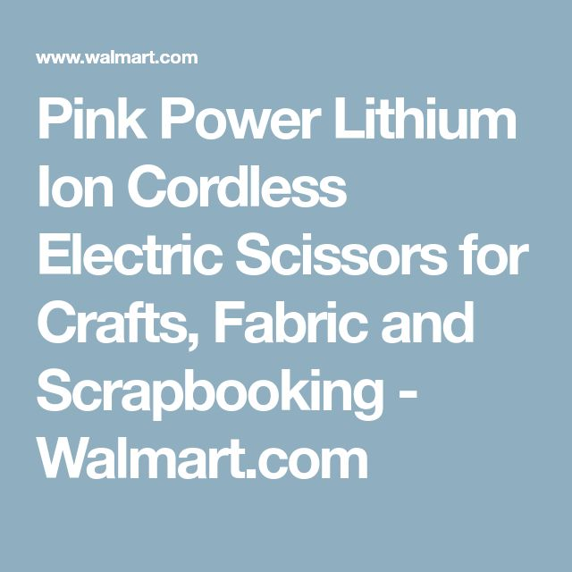 Pink Power Lithium Ion Cordless Electric Scissors for Crafts, Fabric and Scrapbooking - Walmart.com