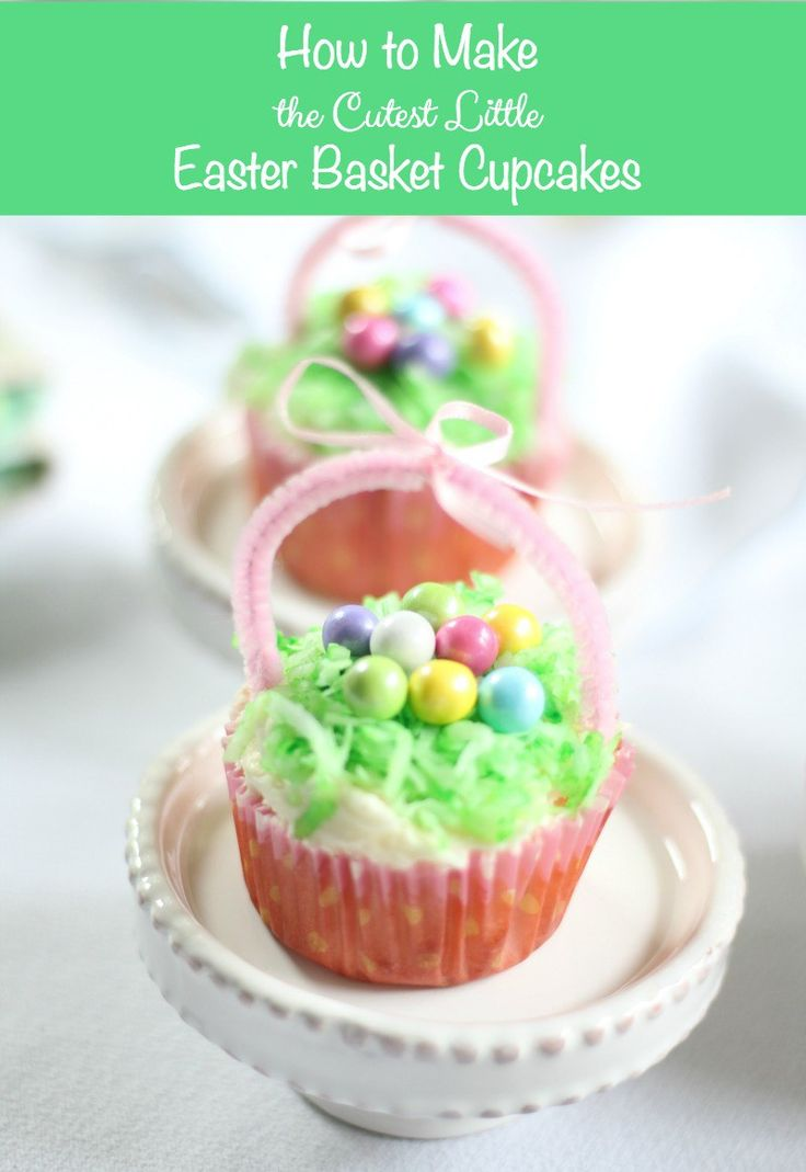 How to Make the Cutest Little Easter Basket Cupcakes