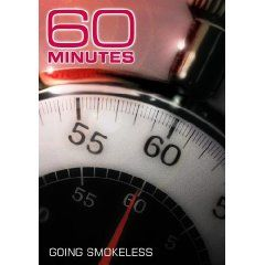 60 Minutes - Going Smokeless (April 4, 2010) $17.95