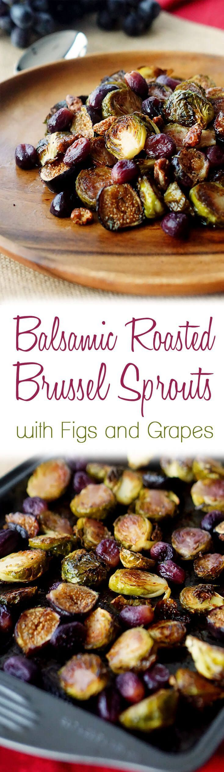 These Balsamic Roasted Brussel Sprouts with Grapes & Figs will make a perfect healthy Holiday side dish for Thanksgiving or Christmas. #christmas #holidays #thanksgiving #brusselssprouts #sidedish #vegan #GlutenFree #paleo #whole30 #cleaneating