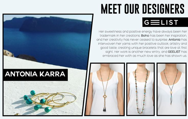 """When your hobby becomes a passion and your love for ‪#‎jewelry‬ takes shape and form, you've already found the key to success"". Antonia Karra-Makios is influenced from cultures all around the world and draws her inspiration by her Greek heritage, the golden Greek sunsets and the eye-soothing blue of the sea! Although she is a new entry in Geelist's designer collections, we have already fallen in love with her beautiful creations!"